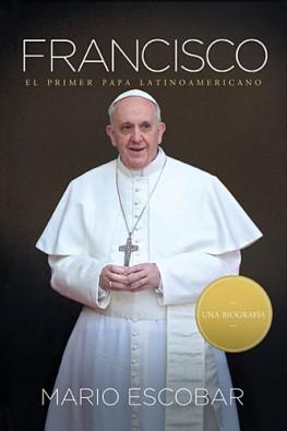 Francisco El primer papa latinoamericano